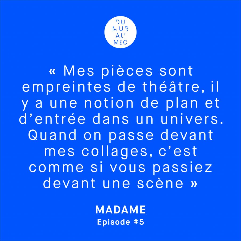 Citation de la street artiste Madame pour le podcast Du Mur Au Mic