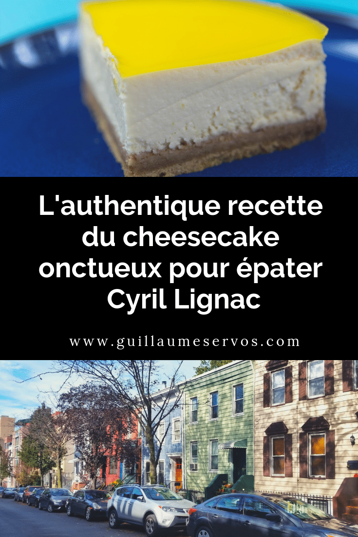 Découvre la recette de cuisine de l'onctueux cheesecake pour épater Cyril Lignac. Voyageons avec ce gâteau aux Etat-Unis et tout particulièrement à New York sur les pas de mes souvenirs culinaires.