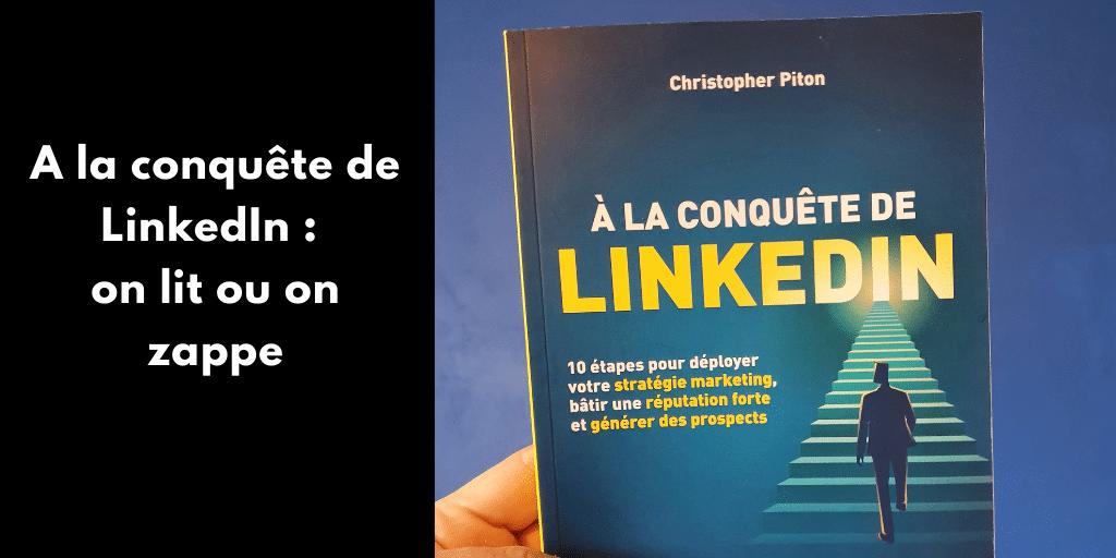 A la conquête de LinkedIn : on lit ou on zappe