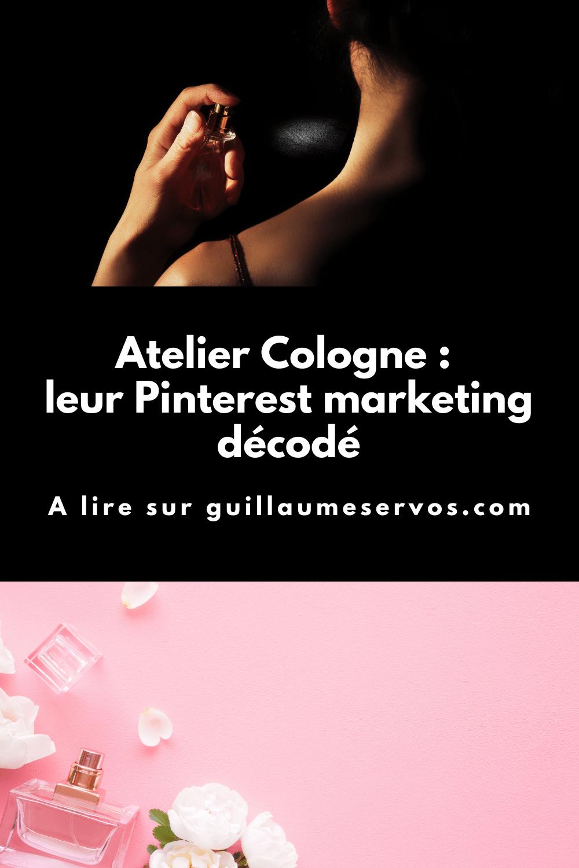 Comment Atelier Cologne utilise Pinterest pour son business ? Je décode le Pinterest marketing de la maison de parfum française de Colognes Absolues.