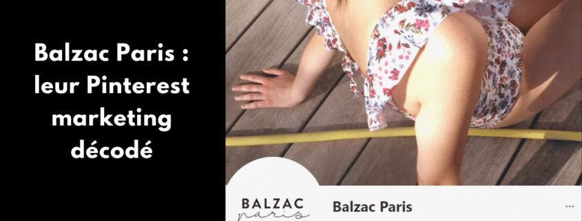 Comment Balzac Paris utilise Pinterest pour son business ? Je décode le Pinterest marketing de la marque de vêtement féminin toujours plus responsable.