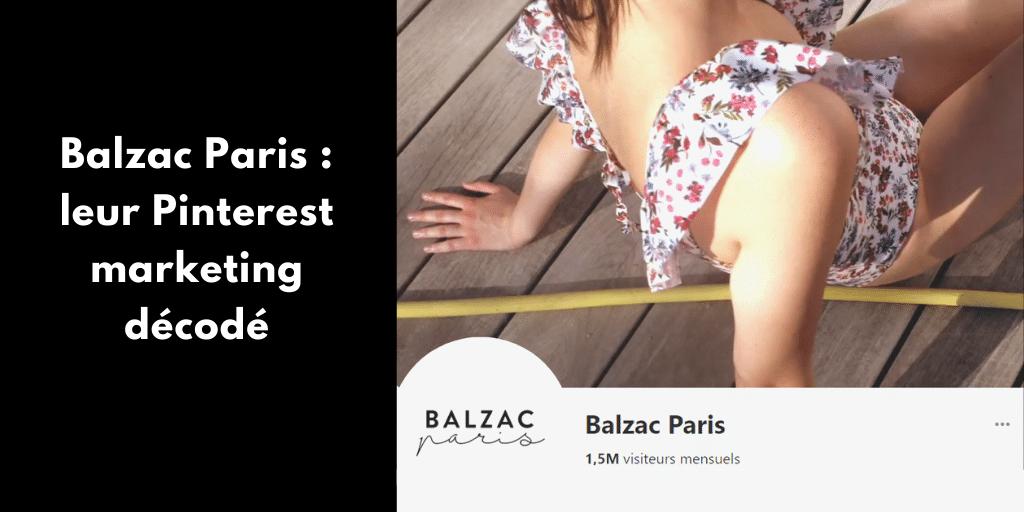 Balzac Paris : leur Pinterest marketing décodé