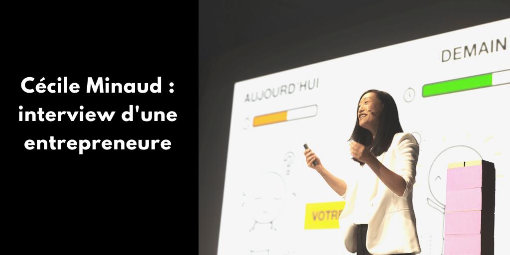 Cécile Minaud : interview d'une entrepreneure