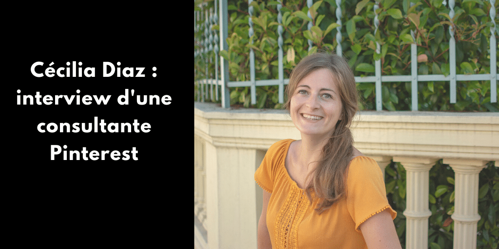 Cécilia Diaz : interview d'une consultante Pinterest