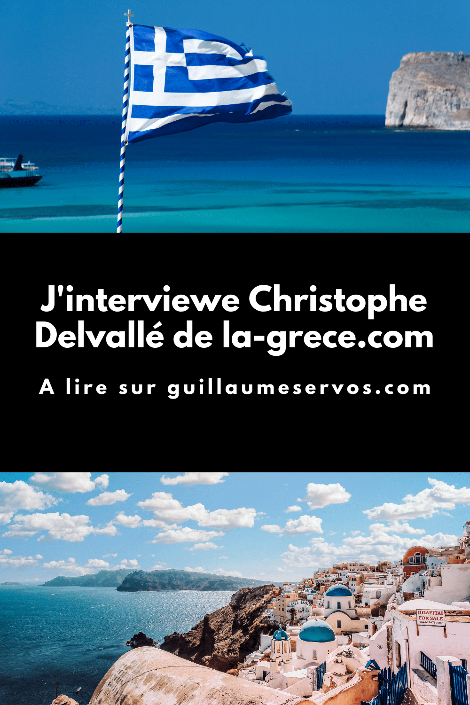 Découvre mon interview avec Christophe Delvallé du site (la-grece.com). Son rapport au blogging, aux réseaux sociaux, au voyage et sa carte blanche.