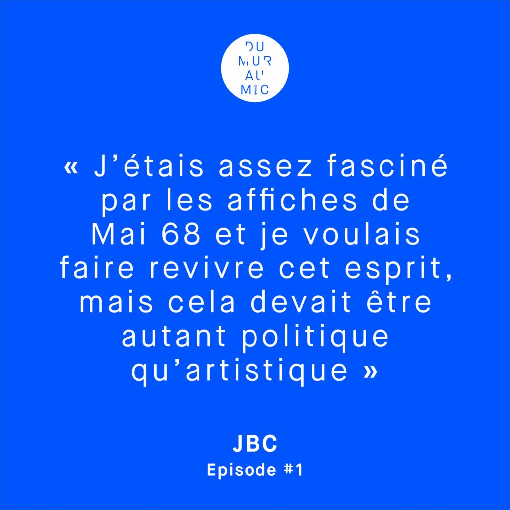 Citation du street artiste JBC pour le podcast Du Mur Au Mic