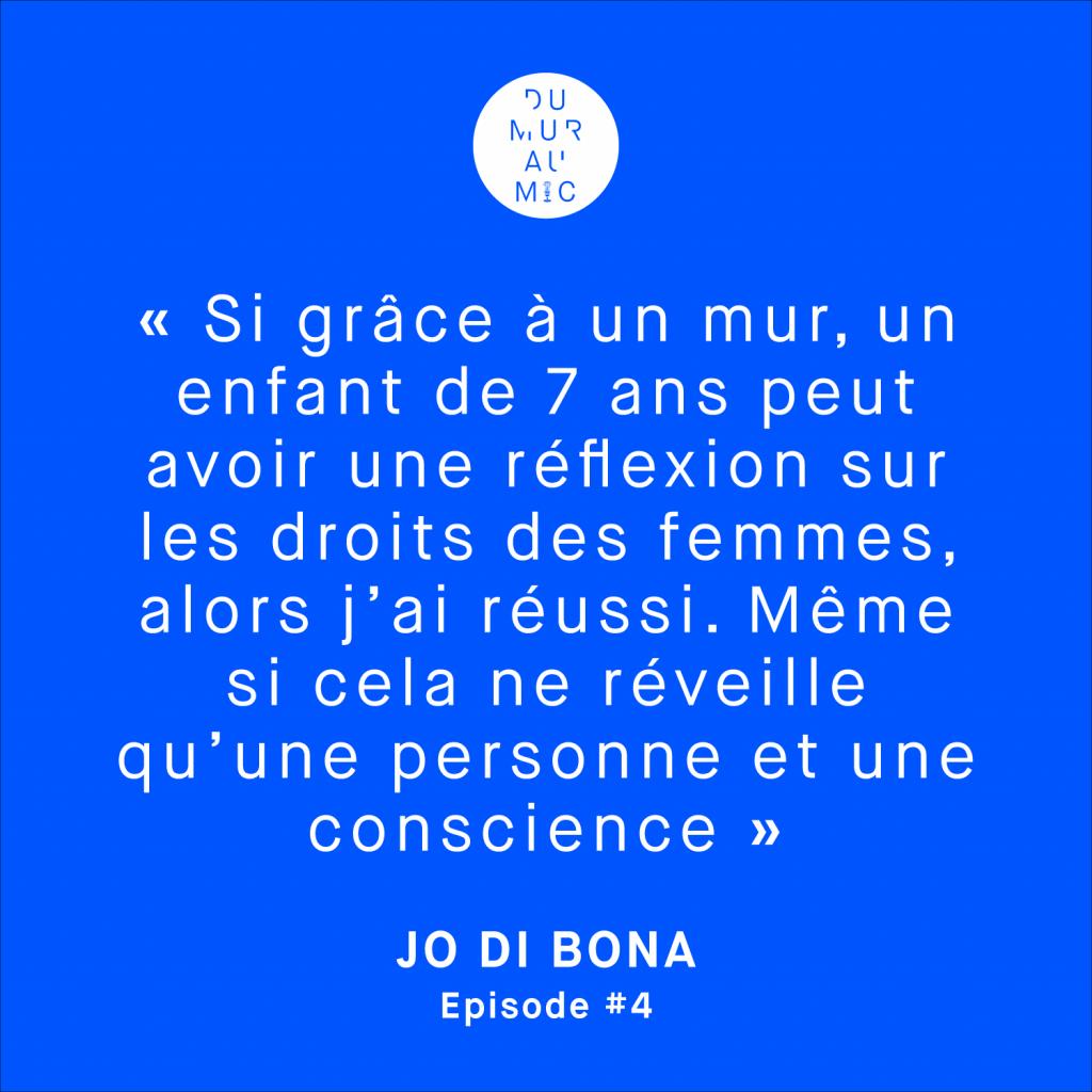Citation du street artiste Jo Di Bona pour le podcast Du Mur Au Mic