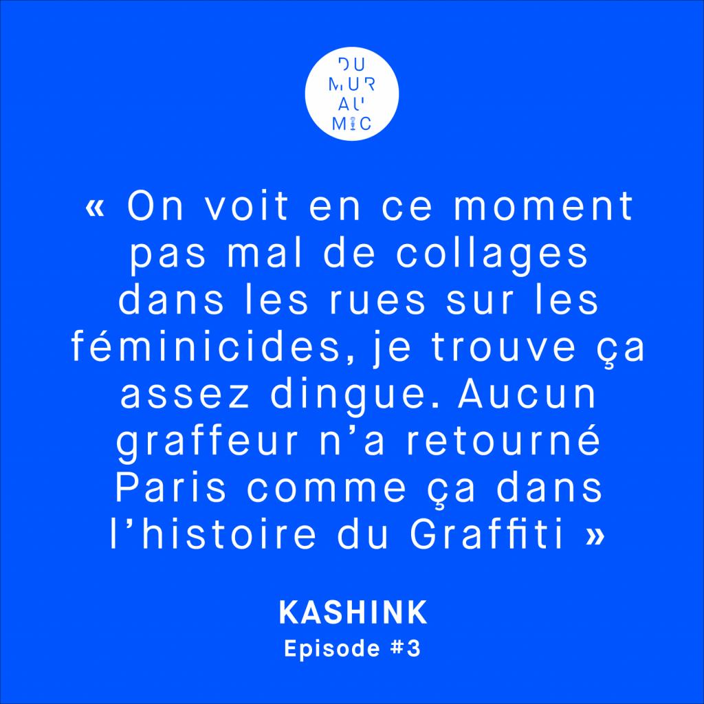 Citation de la street artiste Kashink pour le podcast Du Mur Au Mic