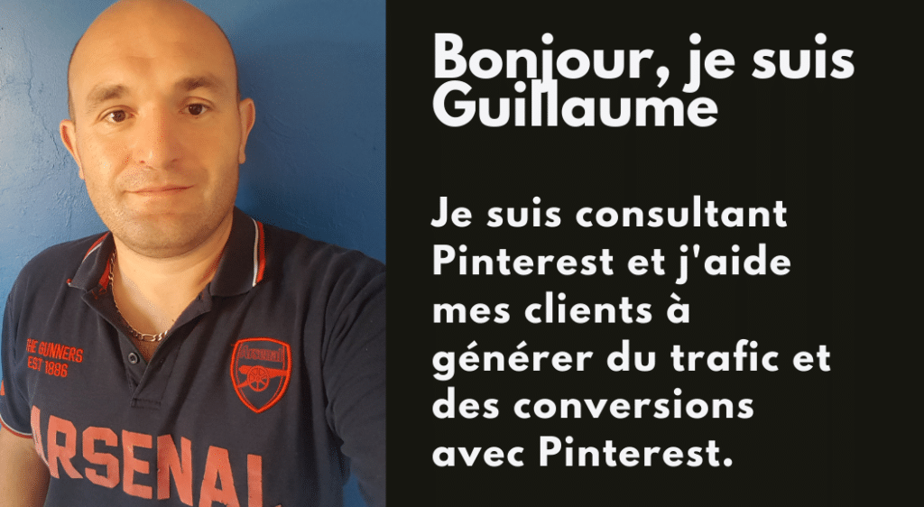 Bonjour, je suis Guillaume Servos. Je suis consultant Pinterest et j'aide mes clients à générer du trafic et des conversions avec Pinterest.