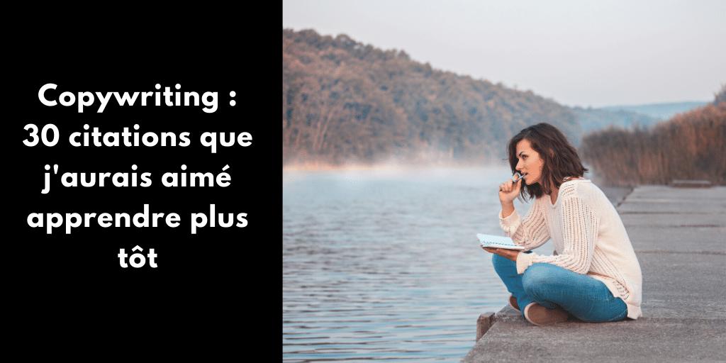 Copywriting : 30 citations que j'aurais aimé apprendre plus tôt