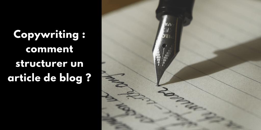 Copywriting : comment structurer un article de blog ?