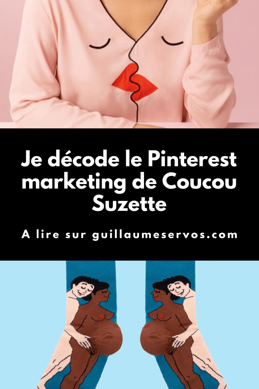 Comment Coucou Suzette utilise Pinterest pour son business ? Je décode le Pinterest marketing de la marque de créations colorées, sexy et fun à offrir ou à s'offrir.