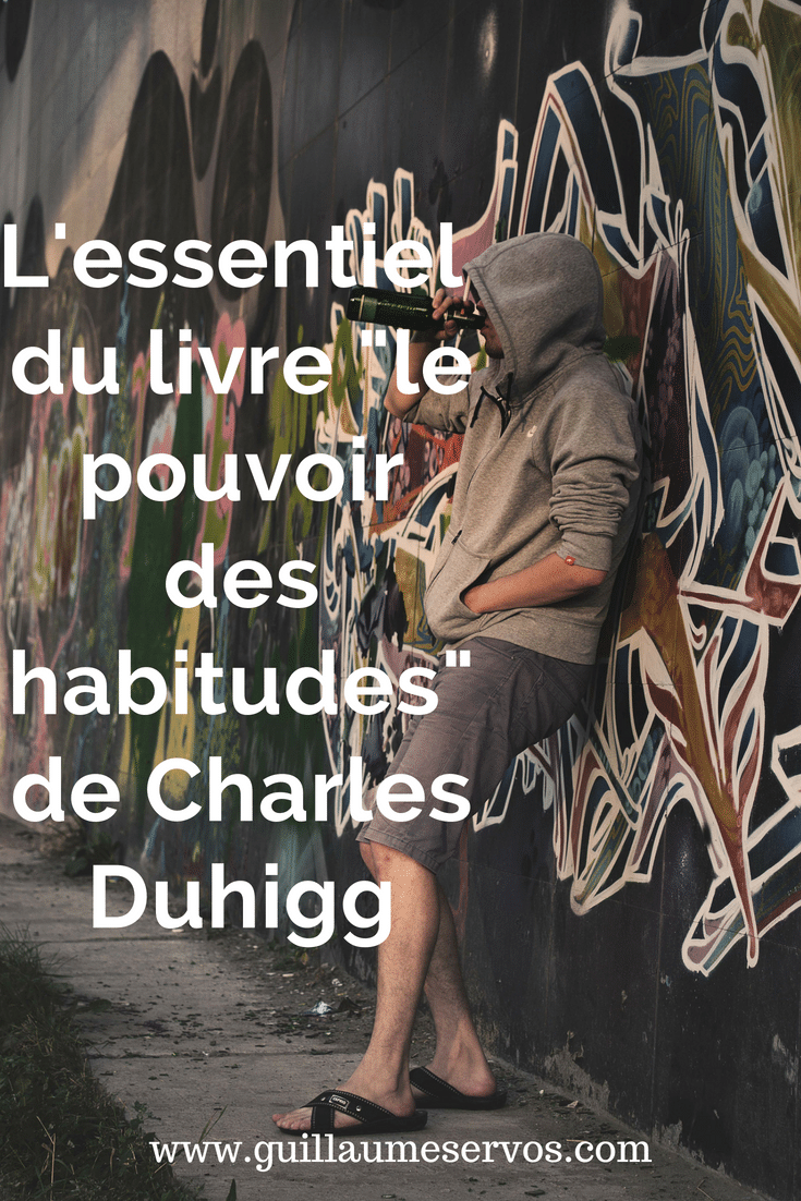 L'essentiel du livre le pouvoir des habitudes de Charles Duhigg