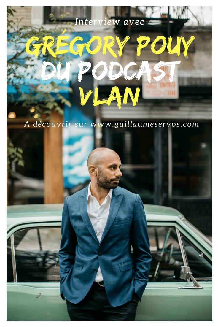 Découvre mon interview avec le marketeur Grégory Pouy du podacast Vlan. Au menu : son rapport au podcast, aux réseaux sociaux et au voyage.