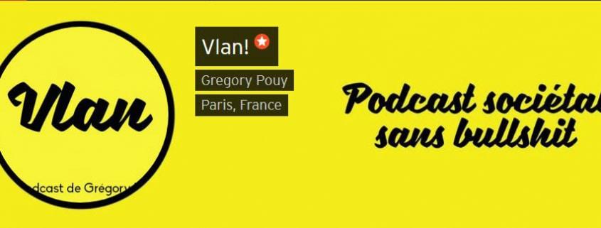 Découvre mon interview avec le marketeur Grégory Pouy du podacast Vlan. Au menu : son rapport au podcast, aux réseaux sociaux et au voyage