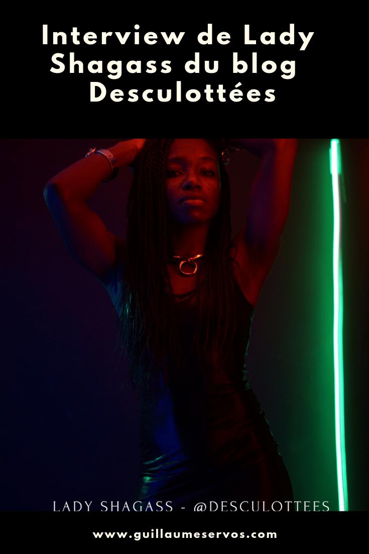 Découvre mon interview avec la blogueuse Lady Shagass de Desculottées. Au menu : son rapport au blogging, aux réseaux sociaux, au voyage et sa carte blanche.