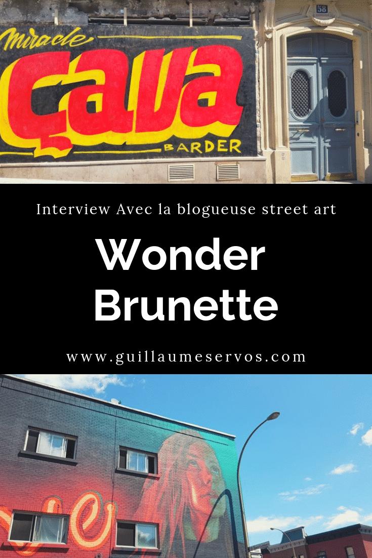 Découvre mon interview avec la blogueuse street art Wonder Brunette. Au menu : son rapport au blogging, aux réseaux sociaux et à l'art urbain.