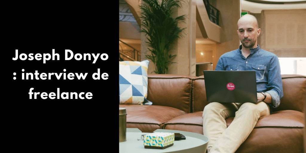 Joseph Donyo : interview de freelance