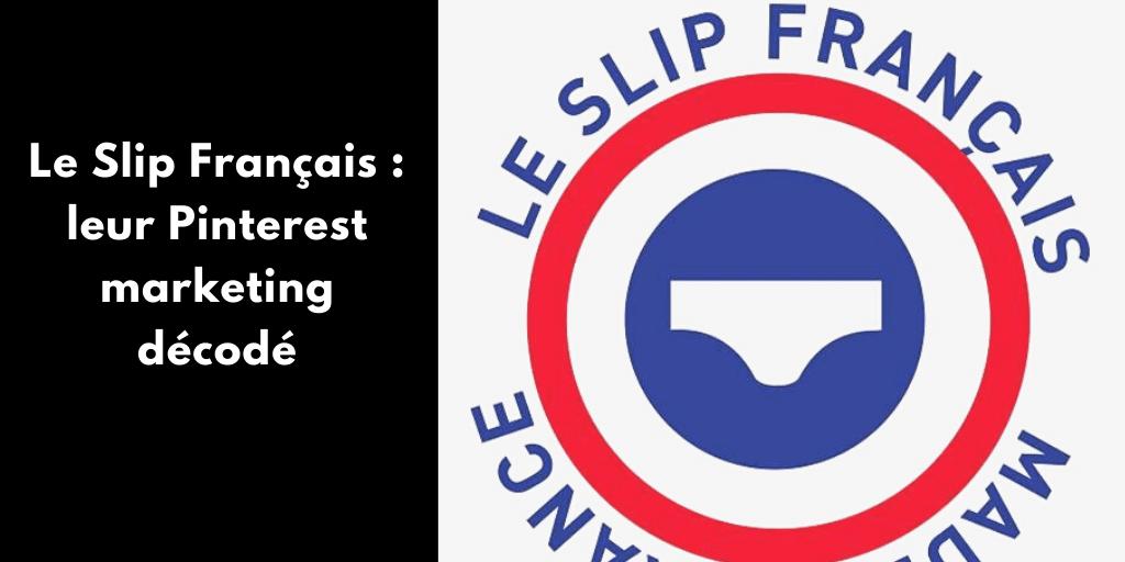 Le Slip Français : leur Pinterest marketing décodé