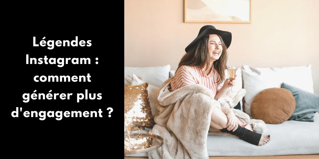 Légendes Instagram : comment générer plus d'engagement ?