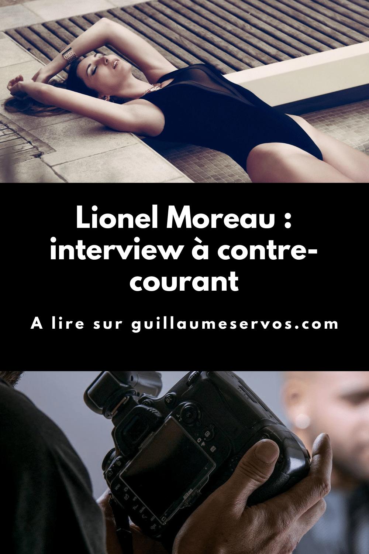 Découvre mon interview avec le photographe Lionel Moreau. Au menu : son rapport à la photographie, aux réseaux sociaux et au voyage.