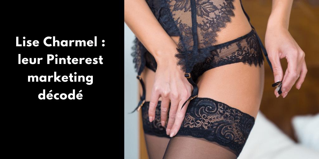 Lise Charmel : leur Pinterest marketing décodé
