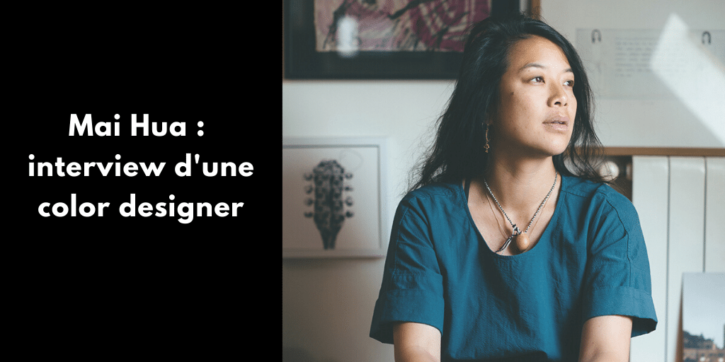 Mai Hua : interview d'une color designer