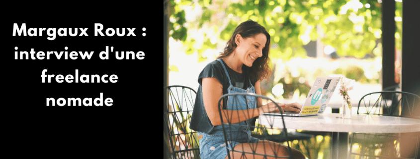 Découvre mon interview avec Margaux Roux, freelance dans la communication et le marketing digital. Au menu : son rapport au freelancing, au blogging, aux réseaux sociaux et au voyage.