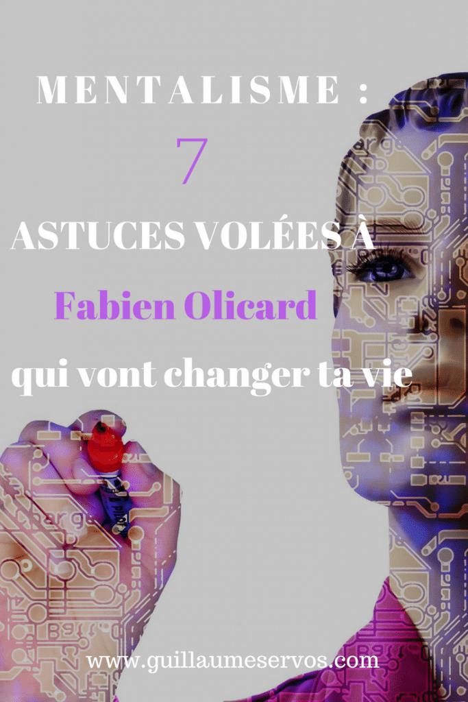 Mentalisme : 7 astuces volés à Fabien Olicard qui vont changer ta vie