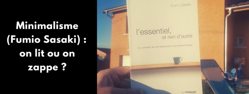 Tu es attiré par le minimalisme ? Dans l'Essentiel et rien d'autre, Fumio Sasaki nous partage son expérience personnelle du processus de minimisation.