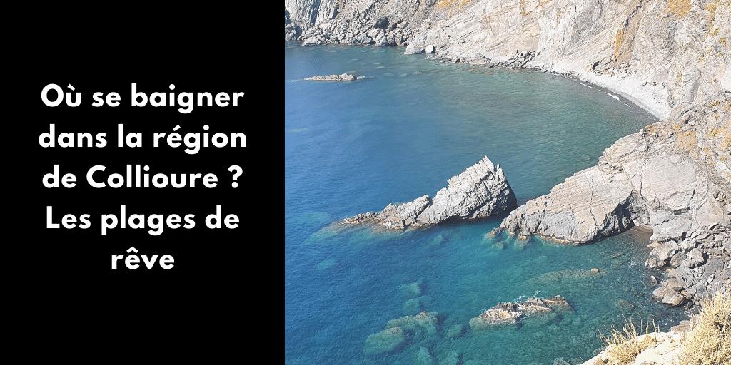 Où se baigner dans la région de Collioure ? Les plages de rêve