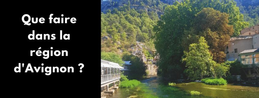 Tu pars dans la région d'Avignon et tu veux en prendre plein les yeux ? Luberon, Alpilles, Saint-Rémy-de-Provence, Fontaine-de-Vaucluse…