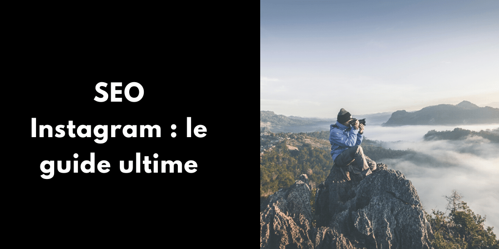 SEO Instagram : le guide ultime