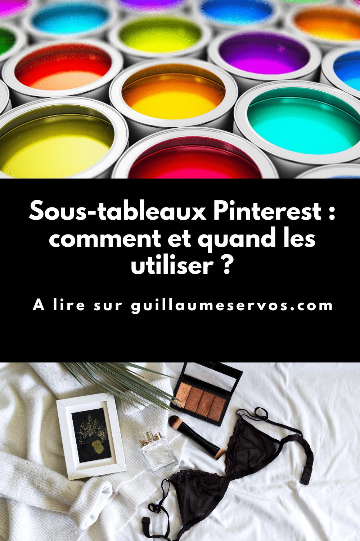 A quoi-servent les sous-tableaux Pinterest ? Pourquoi les utiliser ? Comment ? Quand ? Je te dis si tu dois les adopter ou les zapper.