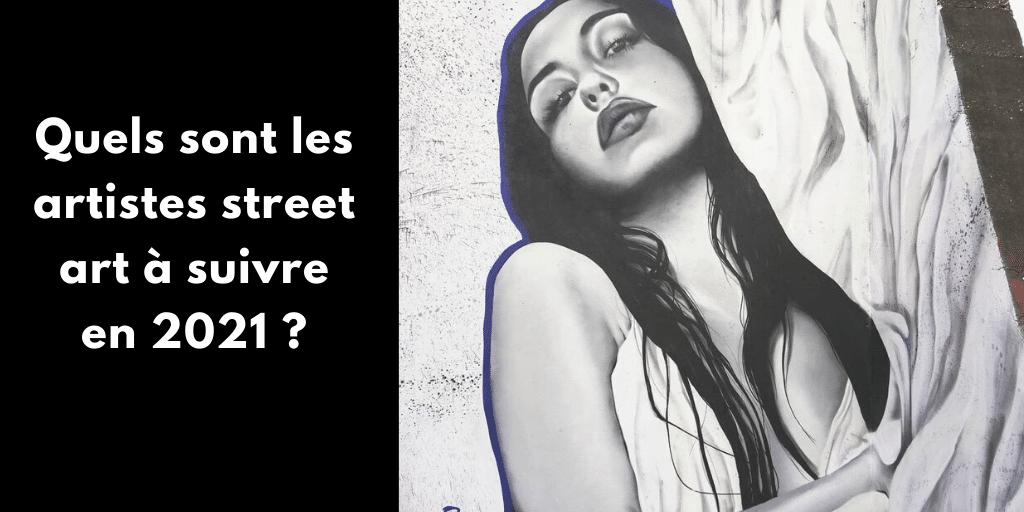 Street art : quels sont les artistes à suivre en 2021 ?