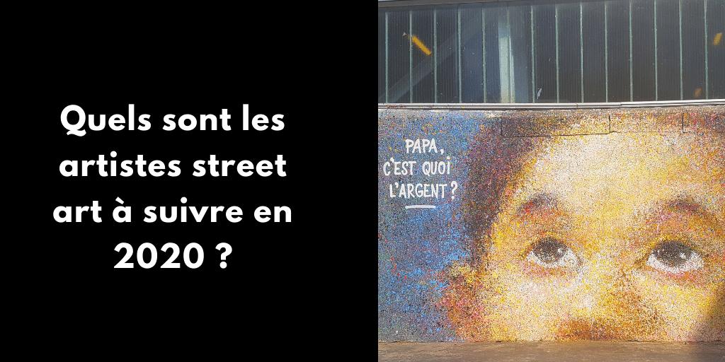 Quels sont les artistes street art à suivre en 2020 ?