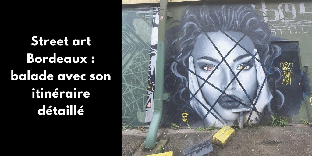 Street art Bordeaux : balade avec son itinéraire détaillé