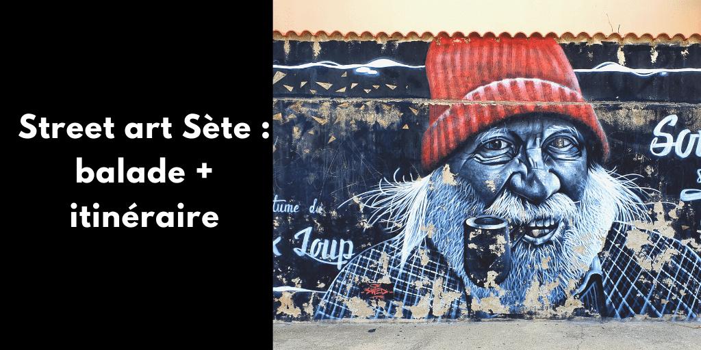 Street art Sète : balade avec son itinéraire détaillé