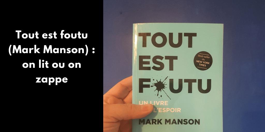 Tout est foutu (Mark Manson) : on lit ou on zappe