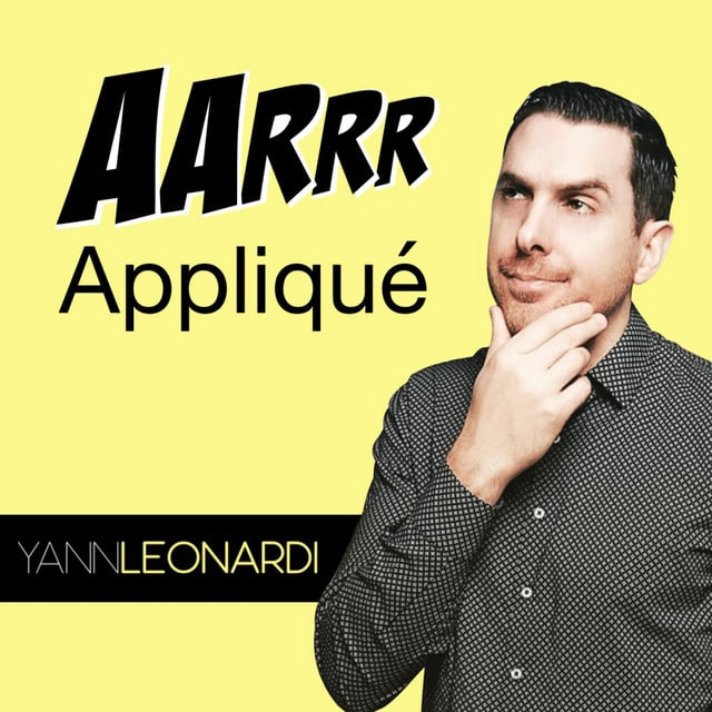 Le rapport au podcasting de Yann Leonardi du podcast AARRR appliqué