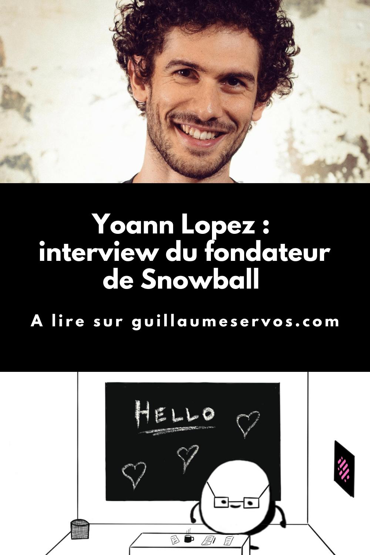 Découvre mon interview avec Yoann Lopez, le fondateur de la newsletter Snowball (finance personnelle). Au menu : son rapport à l'entrepreneuriat, aux réseaux sociaux et au voyage.
